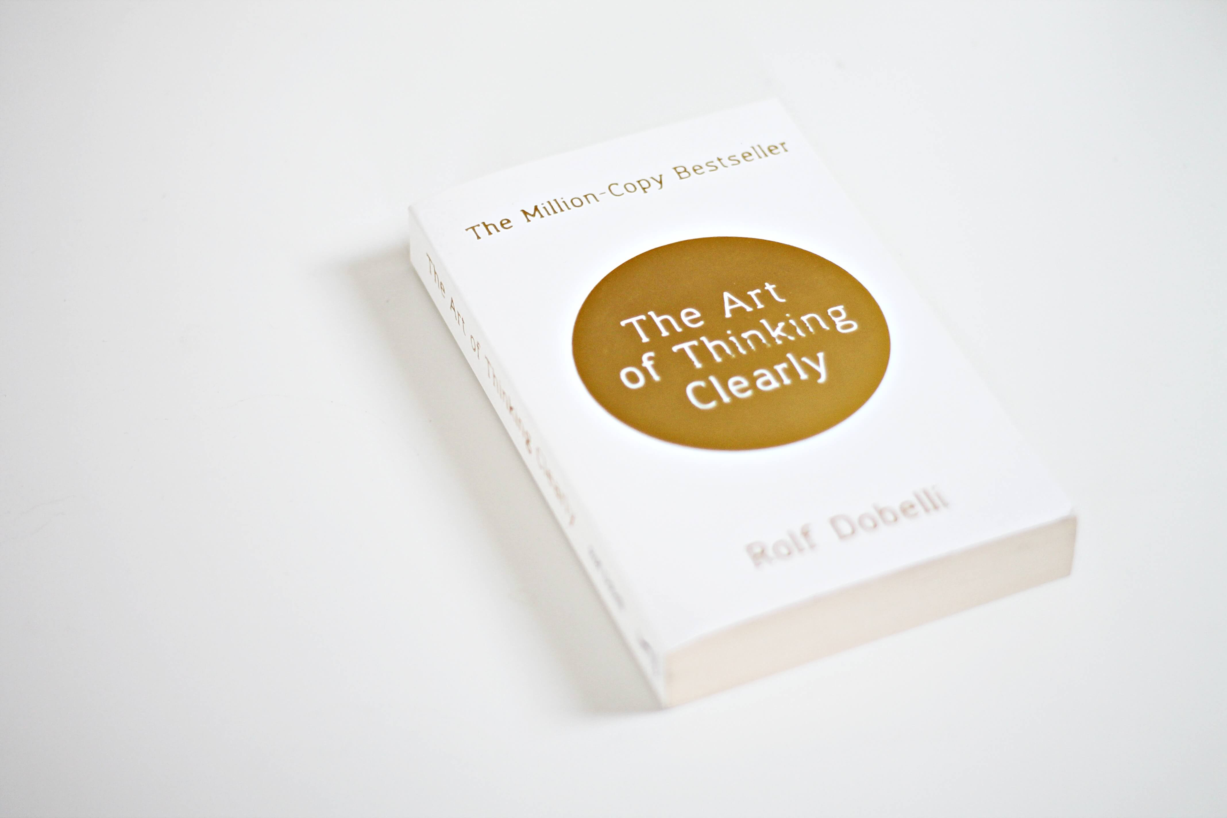 the-art-of-thinking-clearly-rolf-dobelli-buchtipps
